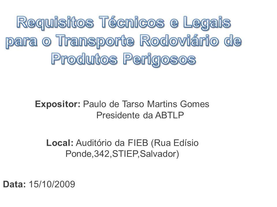 Expositor: Paulo de Tarso Martins Gomes Presidente da ABTLP Local: Auditório da FIEB (Rua Edísio Ponde,342,STIEP,Salvador) Data: 15/10/2009