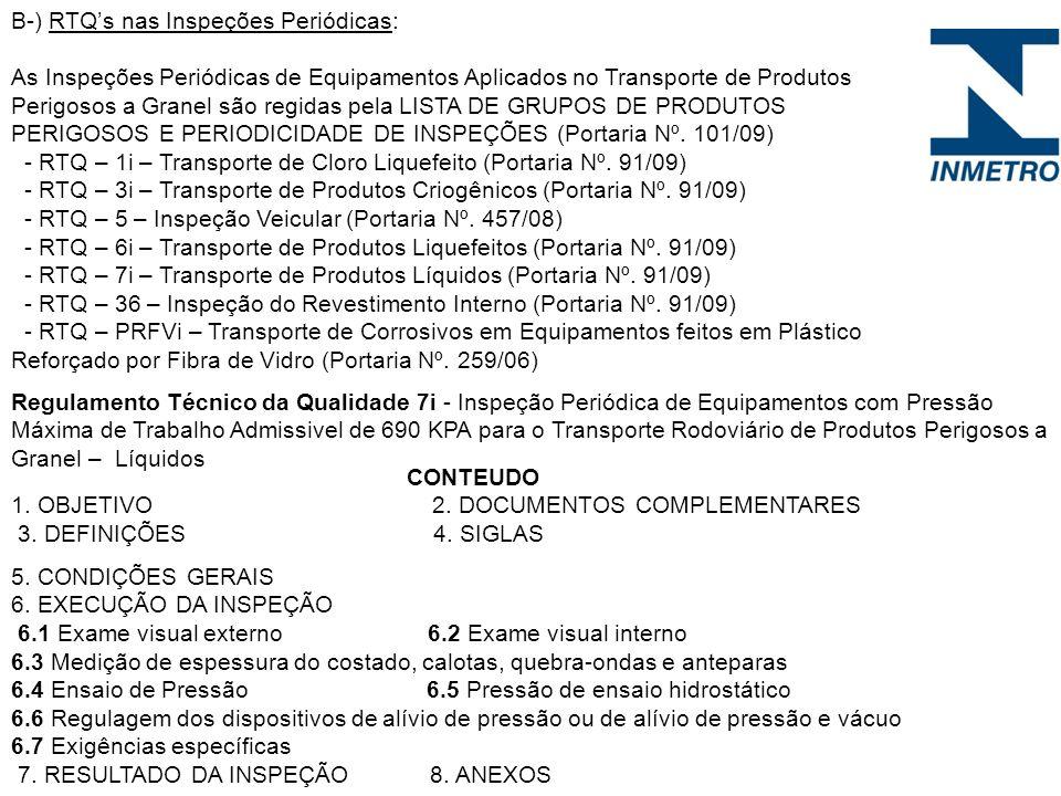 B-) RTQs nas Inspeções Periódicas: As Inspeções Periódicas de Equipamentos Aplicados no Transporte de Produtos Perigosos a Granel são regidas pela LIS