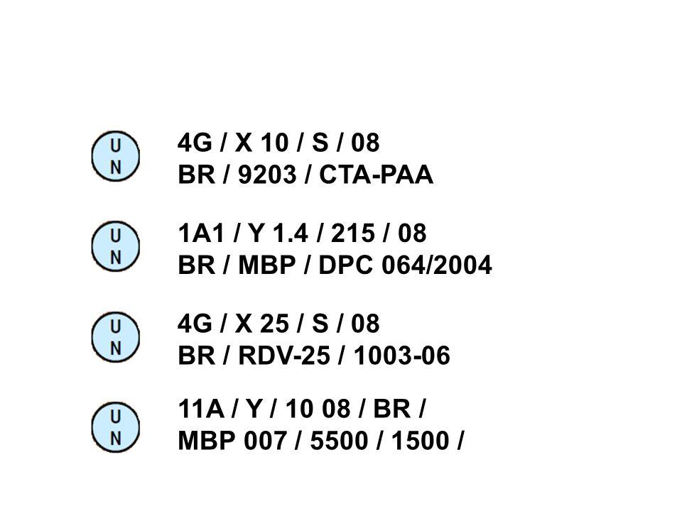4G / X 10 / S / 08 BR / 9203 / CTA-PAA 1A1 / Y 1.4 / 215 / 08 BR / MBP / DPC 064/2004 4G / X 25 / S / 08 BR / RDV-25 / 1003-06 11A / Y / 10 08 / BR /