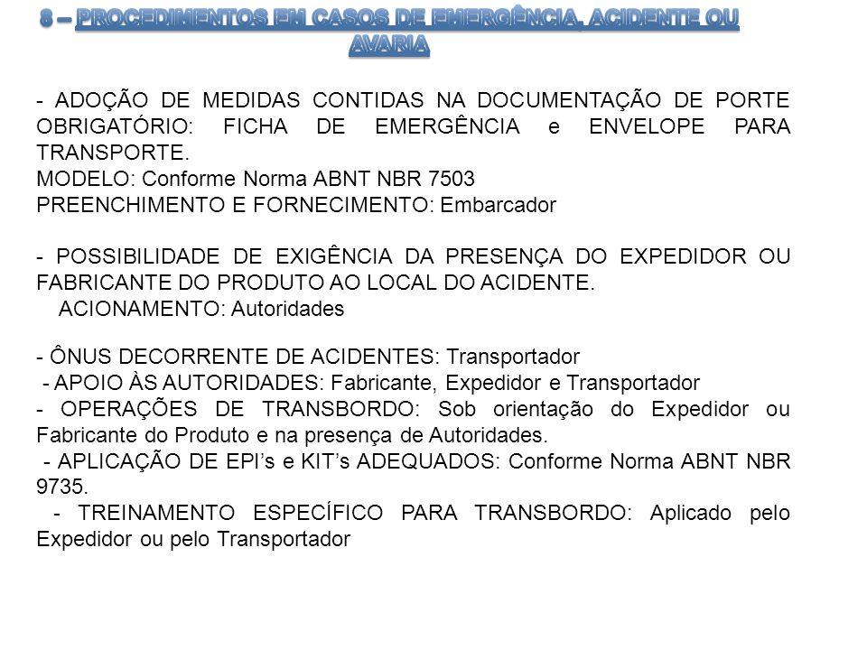 - ADOÇÃO DE MEDIDAS CONTIDAS NA DOCUMENTAÇÃO DE PORTE OBRIGATÓRIO: FICHA DE EMERGÊNCIA e ENVELOPE PARA TRANSPORTE. MODELO: Conforme Norma ABNT NBR 750
