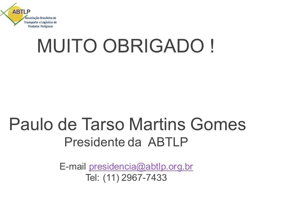 MUITO OBRIGADO ! Paulo de Tarso Martins Gomes Presidente da ABTLP E-mail presidencia@abtlp.org.brpresidencia@abtlp.org.br Tel: (11) 2967-7433