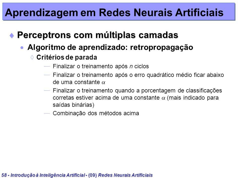 58 - Introdução à Inteligência Artificial - (09) Redes Neurais Artificiais Aprendizagem em Redes Neurais Artificiais Perceptrons com múltiplas camadas