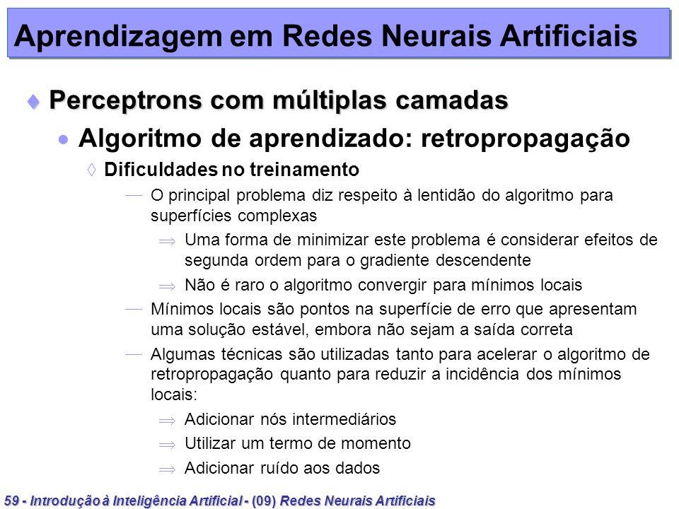59 - Introdução à Inteligência Artificial - (09) Redes Neurais Artificiais Aprendizagem em Redes Neurais Artificiais Perceptrons com múltiplas camadas