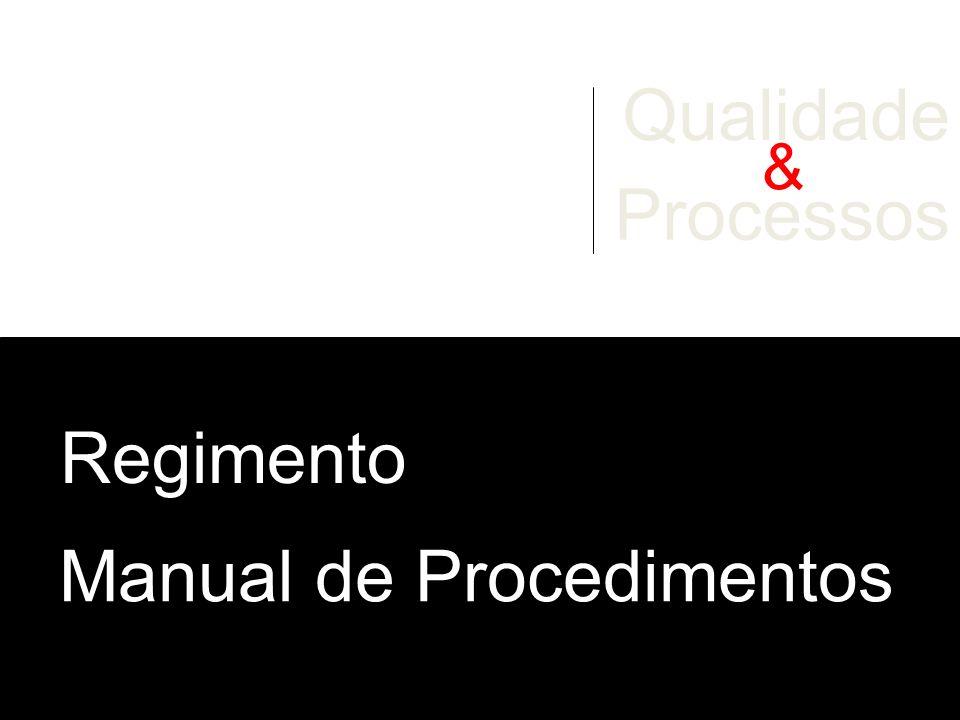 Qualidade Processos Regimento Manual de Procedimentos &