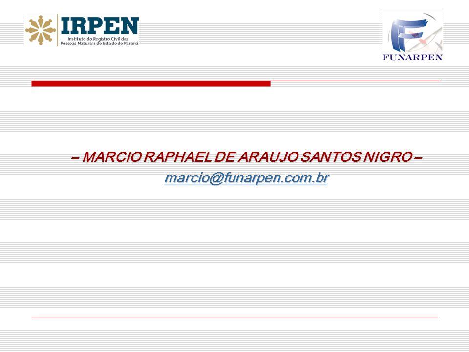 – MARCIO RAPHAEL DE ARAUJO SANTOS NIGRO – marcio@funarpen.com.br