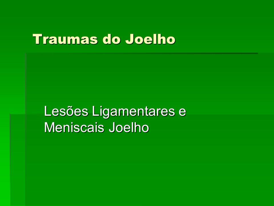 Traumas do Joelho Lesões Ligamentares e Meniscais Joelho