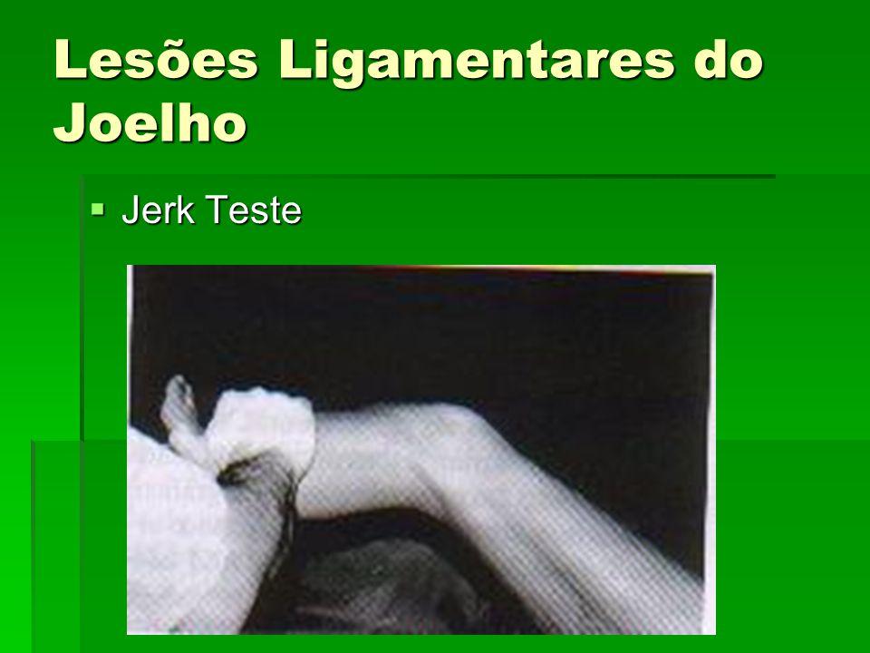 Lesões Ligamentares do Joelho Jerk Teste Jerk Teste