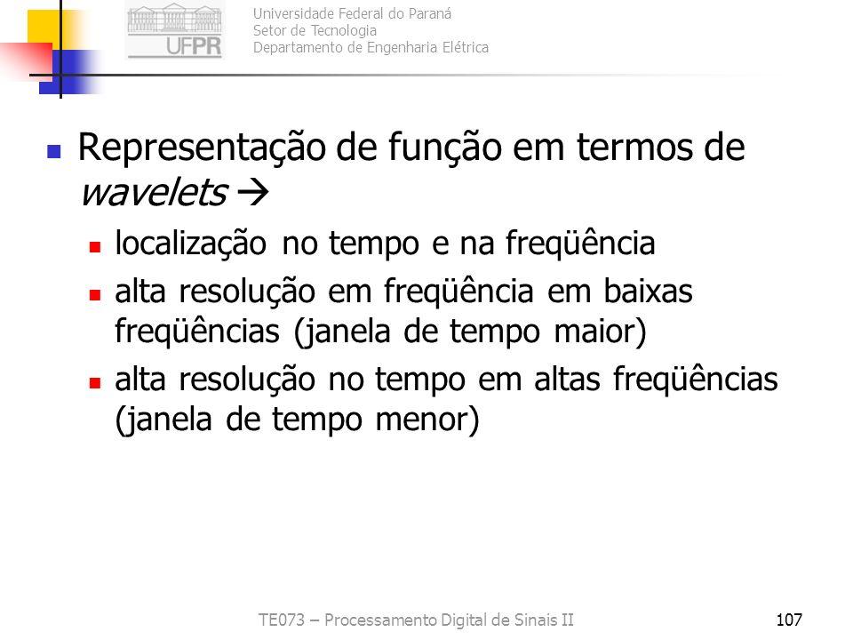 Universidade Federal do Paraná Setor de Tecnologia Departamento de Engenharia Elétrica TE073 – Processamento Digital de Sinais II107 Representação de