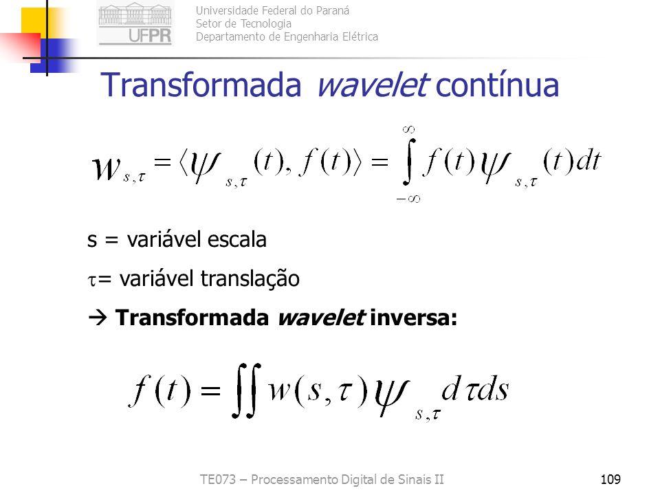 Universidade Federal do Paraná Setor de Tecnologia Departamento de Engenharia Elétrica TE073 – Processamento Digital de Sinais II109 Transformada wave
