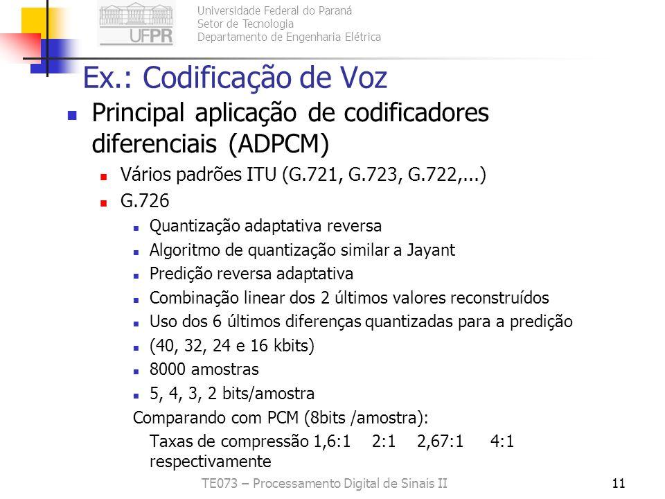 Universidade Federal do Paraná Setor de Tecnologia Departamento de Engenharia Elétrica TE073 – Processamento Digital de Sinais II11 Ex.: Codificação d