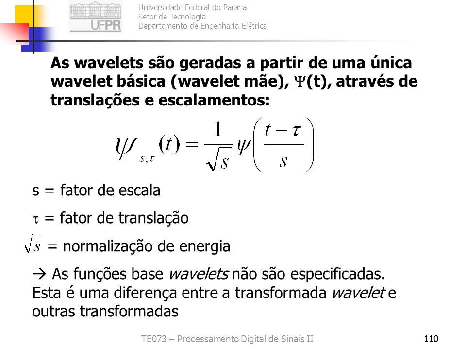 Universidade Federal do Paraná Setor de Tecnologia Departamento de Engenharia Elétrica TE073 – Processamento Digital de Sinais II110 As wavelets são g