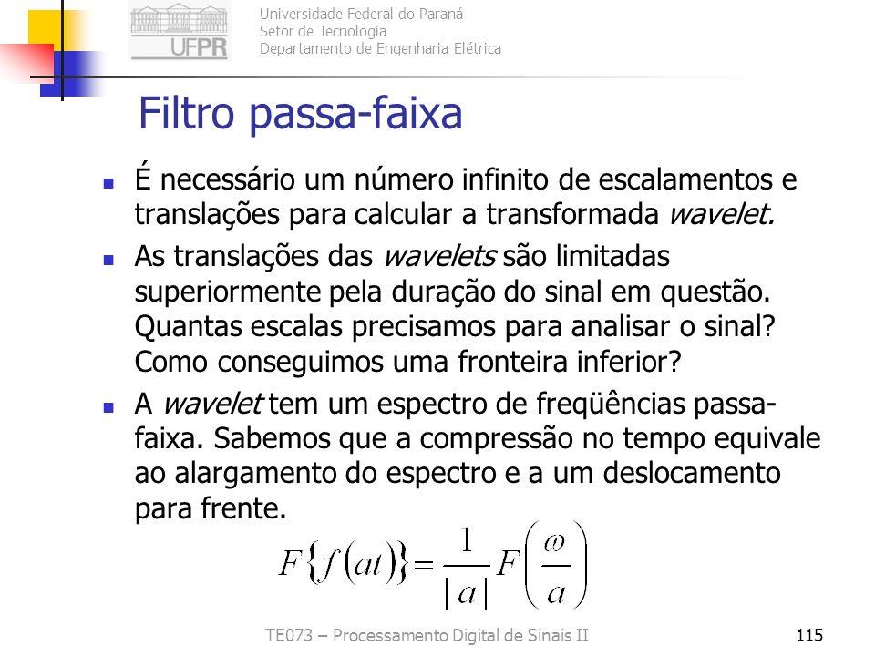 Universidade Federal do Paraná Setor de Tecnologia Departamento de Engenharia Elétrica TE073 – Processamento Digital de Sinais II115 Filtro passa-faix
