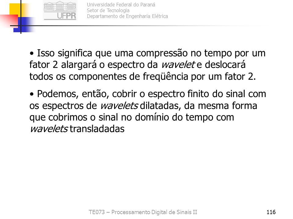 Universidade Federal do Paraná Setor de Tecnologia Departamento de Engenharia Elétrica TE073 – Processamento Digital de Sinais II116 Isso significa qu