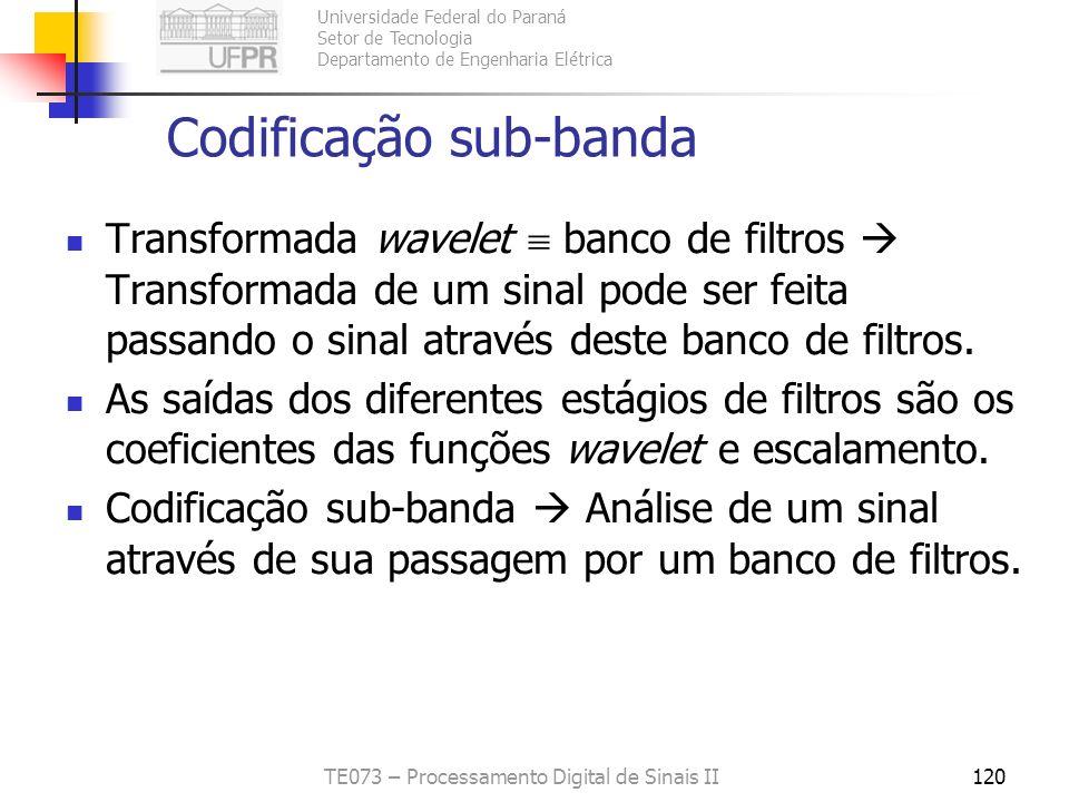 Universidade Federal do Paraná Setor de Tecnologia Departamento de Engenharia Elétrica TE073 – Processamento Digital de Sinais II120 Codificação sub-b
