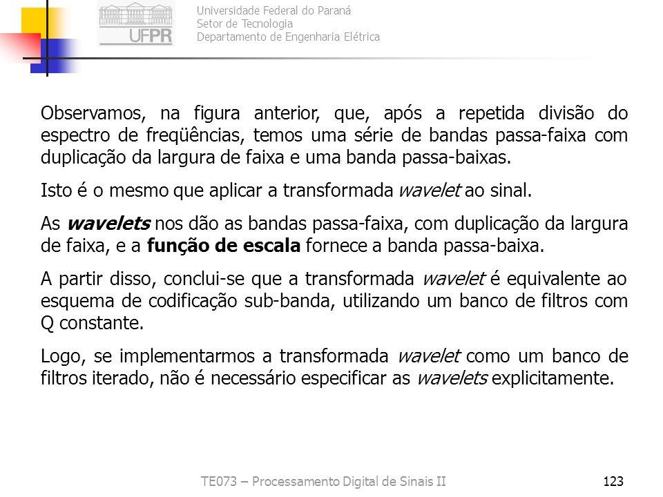 Universidade Federal do Paraná Setor de Tecnologia Departamento de Engenharia Elétrica TE073 – Processamento Digital de Sinais II123 Observamos, na fi