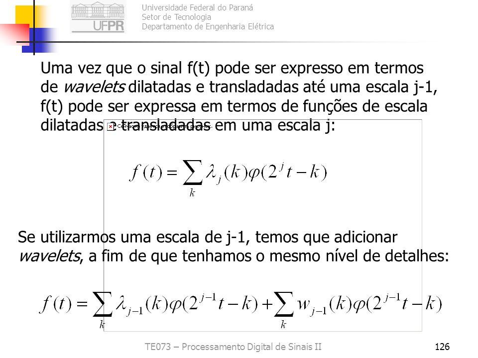 Universidade Federal do Paraná Setor de Tecnologia Departamento de Engenharia Elétrica TE073 – Processamento Digital de Sinais II126 Uma vez que o sin