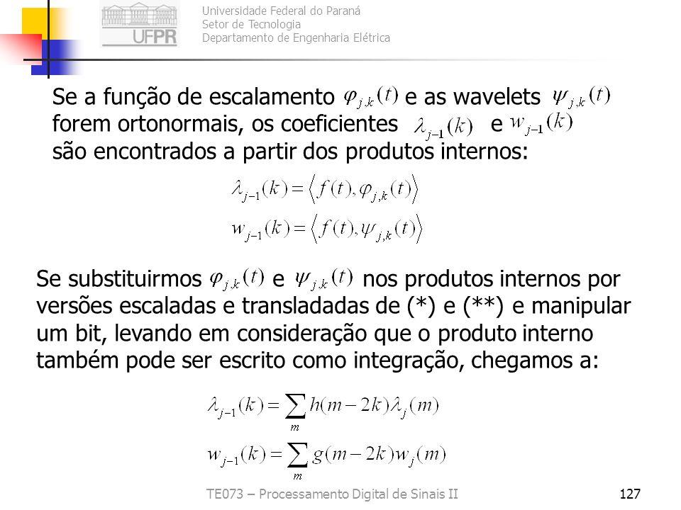 Universidade Federal do Paraná Setor de Tecnologia Departamento de Engenharia Elétrica TE073 – Processamento Digital de Sinais II127 Se a função de es