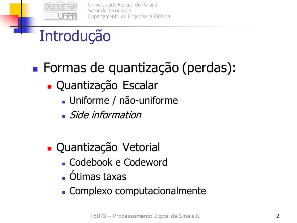 Universidade Federal do Paraná Setor de Tecnologia Departamento de Engenharia Elétrica TE073 – Processamento Digital de Sinais II2 Introdução Formas d