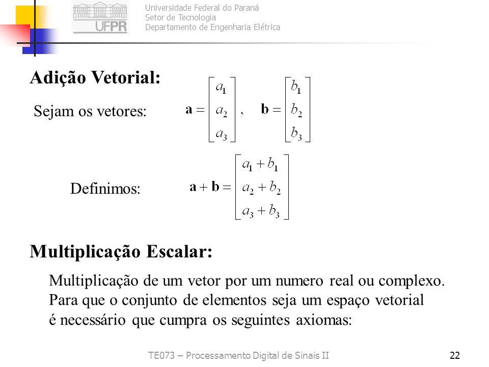Universidade Federal do Paraná Setor de Tecnologia Departamento de Engenharia Elétrica TE073 – Processamento Digital de Sinais II22 Adição Vetorial: S