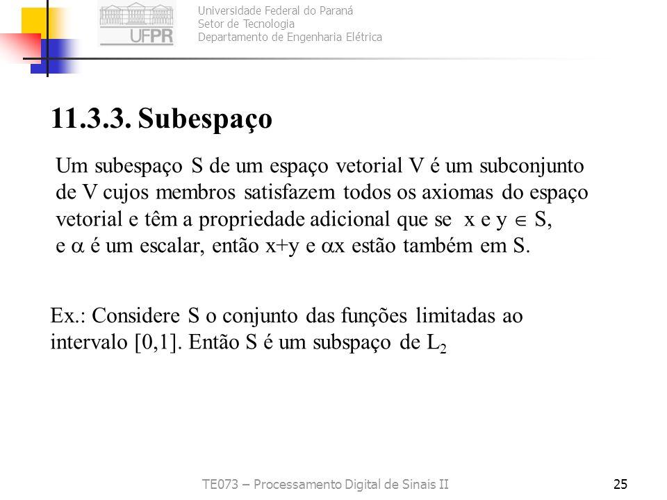 Universidade Federal do Paraná Setor de Tecnologia Departamento de Engenharia Elétrica TE073 – Processamento Digital de Sinais II25 11.3.3. Subespaço