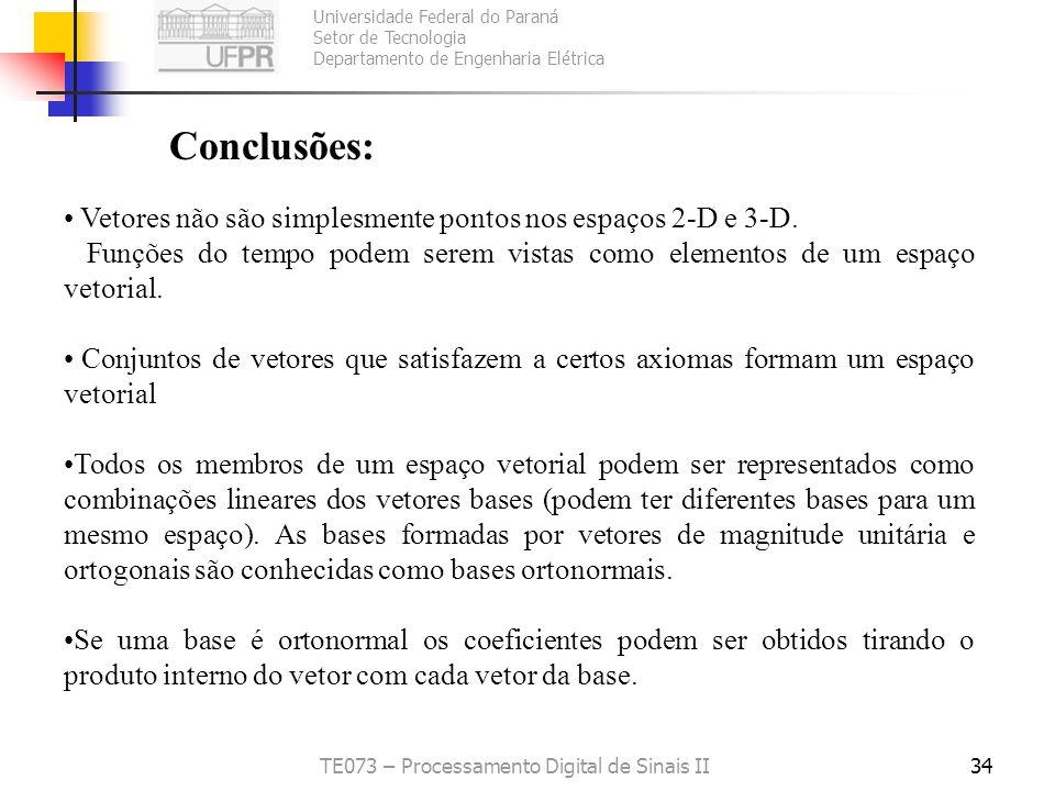 Universidade Federal do Paraná Setor de Tecnologia Departamento de Engenharia Elétrica TE073 – Processamento Digital de Sinais II34 Conclusões: Vetore
