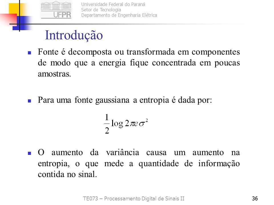 Universidade Federal do Paraná Setor de Tecnologia Departamento de Engenharia Elétrica TE073 – Processamento Digital de Sinais II36 Introdução Fonte é