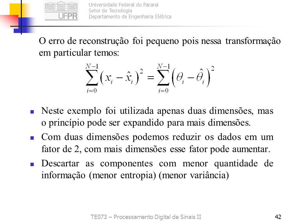 Universidade Federal do Paraná Setor de Tecnologia Departamento de Engenharia Elétrica TE073 – Processamento Digital de Sinais II42 Neste exemplo foi