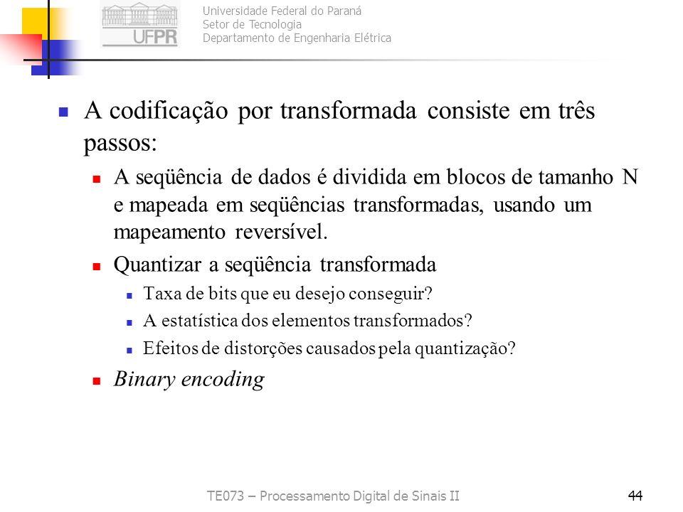 Universidade Federal do Paraná Setor de Tecnologia Departamento de Engenharia Elétrica TE073 – Processamento Digital de Sinais II44 A codificação por