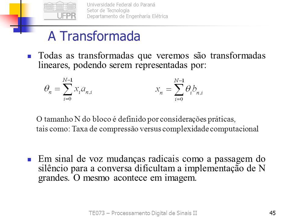 Universidade Federal do Paraná Setor de Tecnologia Departamento de Engenharia Elétrica TE073 – Processamento Digital de Sinais II45 A Transformada Tod