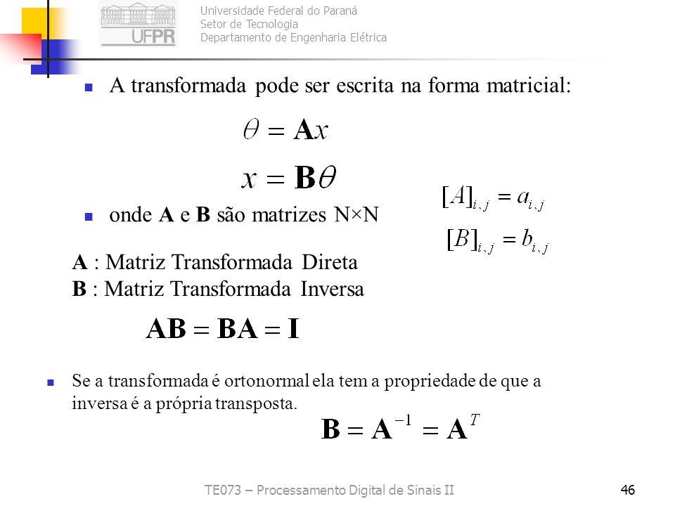 Universidade Federal do Paraná Setor de Tecnologia Departamento de Engenharia Elétrica TE073 – Processamento Digital de Sinais II46 A transformada pod