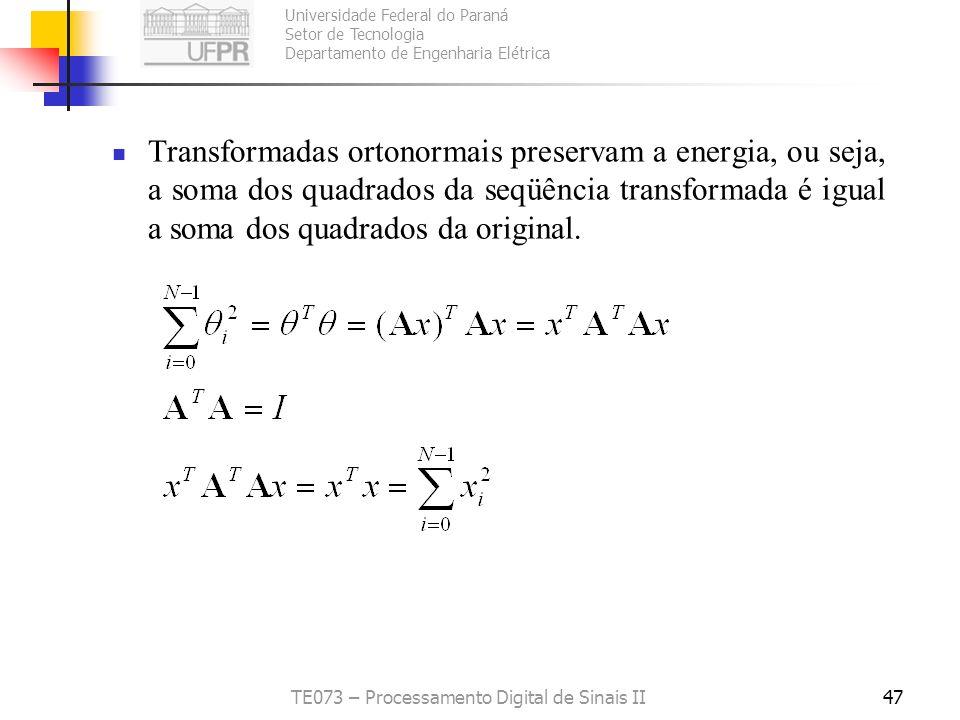 Universidade Federal do Paraná Setor de Tecnologia Departamento de Engenharia Elétrica TE073 – Processamento Digital de Sinais II47 Transformadas orto