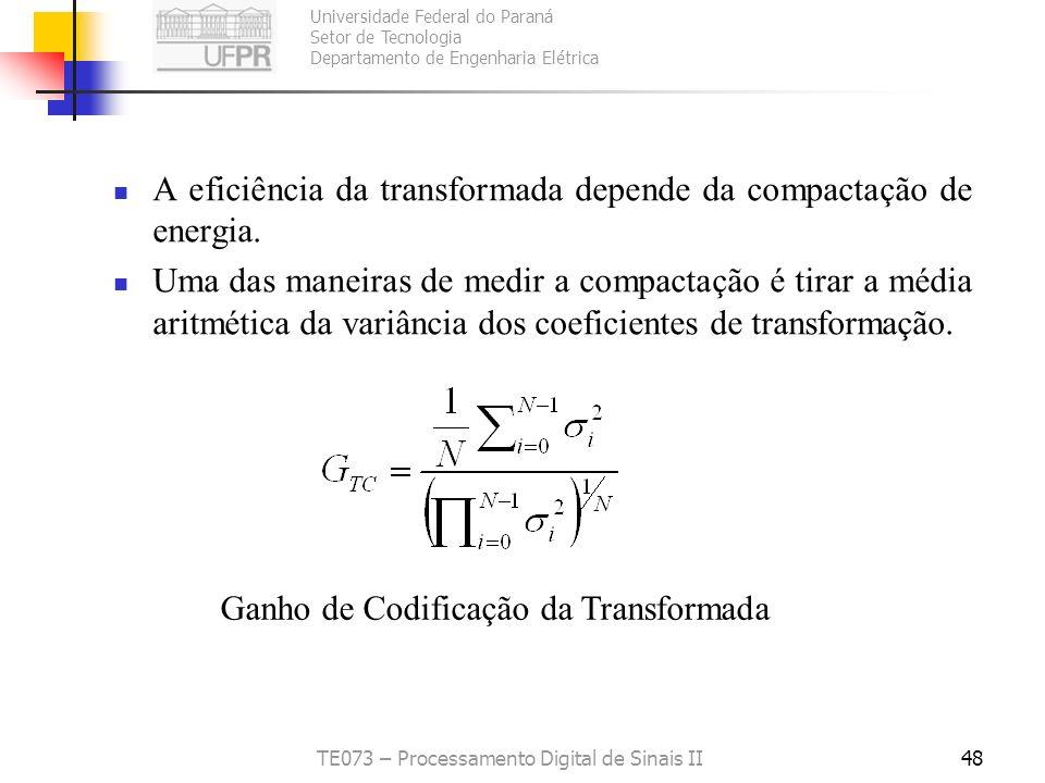 Universidade Federal do Paraná Setor de Tecnologia Departamento de Engenharia Elétrica TE073 – Processamento Digital de Sinais II48 A eficiência da tr