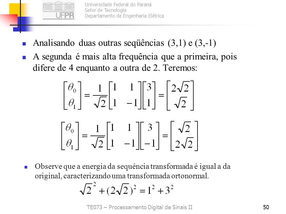 Universidade Federal do Paraná Setor de Tecnologia Departamento de Engenharia Elétrica TE073 – Processamento Digital de Sinais II50 Analisando duas ou