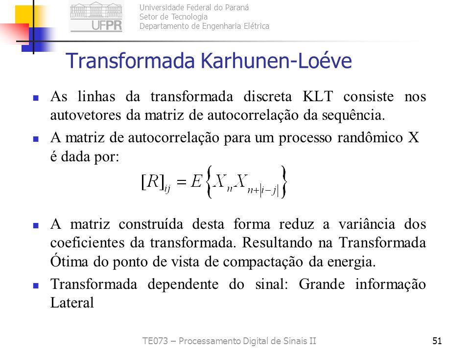 Universidade Federal do Paraná Setor de Tecnologia Departamento de Engenharia Elétrica TE073 – Processamento Digital de Sinais II51 Transformada Karhu