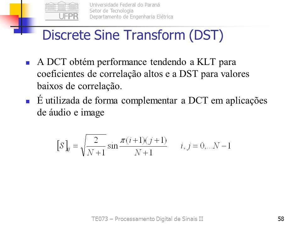 Universidade Federal do Paraná Setor de Tecnologia Departamento de Engenharia Elétrica TE073 – Processamento Digital de Sinais II58 Discrete Sine Tran