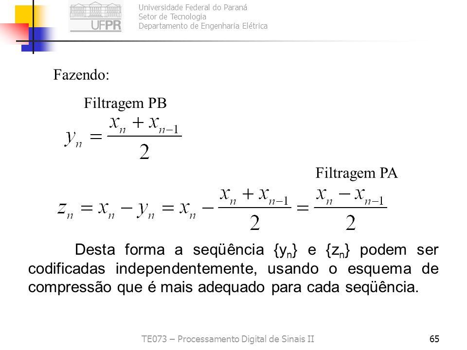 Universidade Federal do Paraná Setor de Tecnologia Departamento de Engenharia Elétrica TE073 – Processamento Digital de Sinais II65 Desta forma a seqü