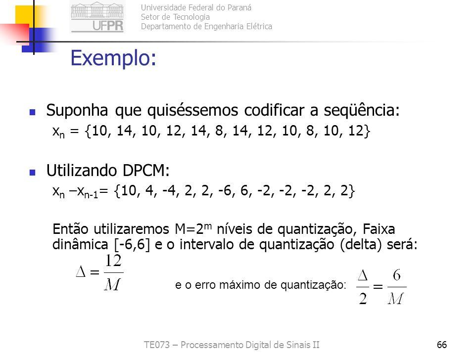 Universidade Federal do Paraná Setor de Tecnologia Departamento de Engenharia Elétrica TE073 – Processamento Digital de Sinais II66 Exemplo: Suponha q