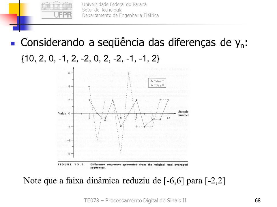 Universidade Federal do Paraná Setor de Tecnologia Departamento de Engenharia Elétrica TE073 – Processamento Digital de Sinais II68 Considerando a seq