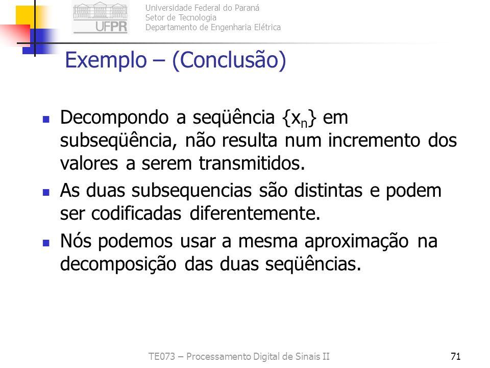 Universidade Federal do Paraná Setor de Tecnologia Departamento de Engenharia Elétrica TE073 – Processamento Digital de Sinais II71 Exemplo – (Conclus