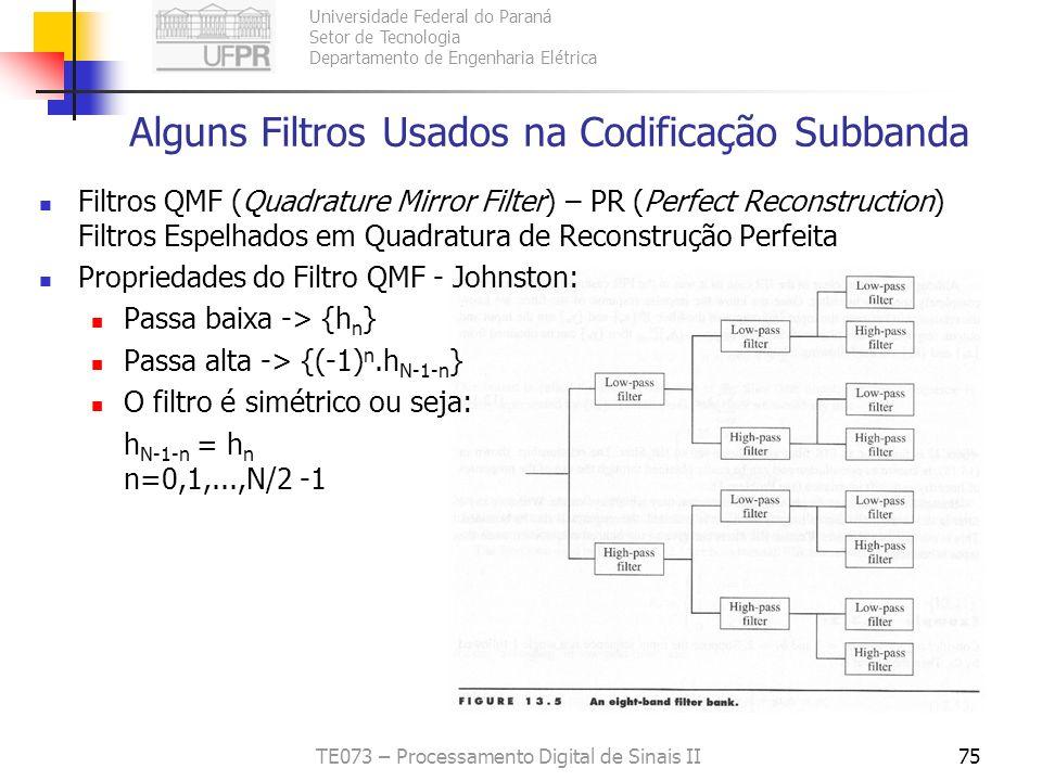 Universidade Federal do Paraná Setor de Tecnologia Departamento de Engenharia Elétrica TE073 – Processamento Digital de Sinais II75 Alguns Filtros Usa