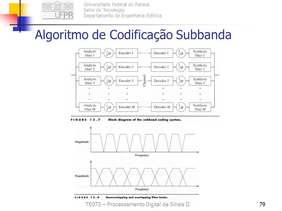 Universidade Federal do Paraná Setor de Tecnologia Departamento de Engenharia Elétrica TE073 – Processamento Digital de Sinais II79 Algoritmo de Codif