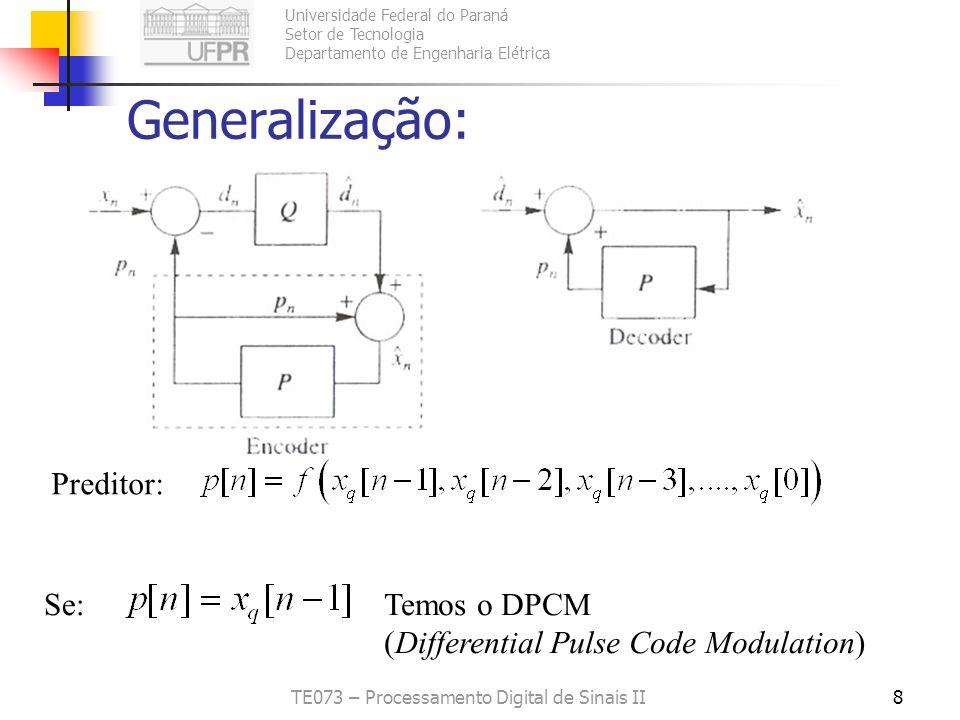 Universidade Federal do Paraná Setor de Tecnologia Departamento de Engenharia Elétrica TE073 – Processamento Digital de Sinais II8 Generalização: Pred
