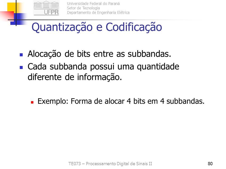 Universidade Federal do Paraná Setor de Tecnologia Departamento de Engenharia Elétrica TE073 – Processamento Digital de Sinais II80 Quantização e Codi