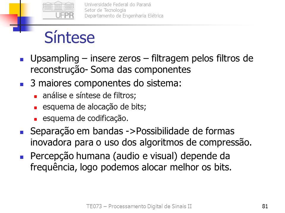 Universidade Federal do Paraná Setor de Tecnologia Departamento de Engenharia Elétrica TE073 – Processamento Digital de Sinais II81 Síntese Upsampling