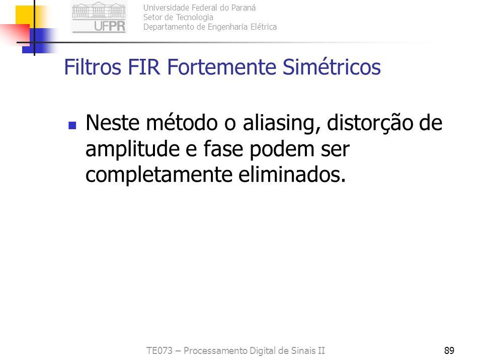 Universidade Federal do Paraná Setor de Tecnologia Departamento de Engenharia Elétrica TE073 – Processamento Digital de Sinais II89 Filtros FIR Fortem