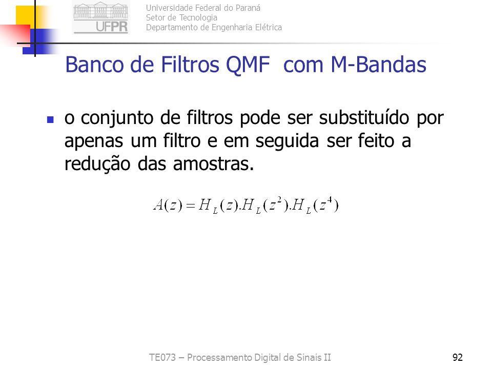 Universidade Federal do Paraná Setor de Tecnologia Departamento de Engenharia Elétrica TE073 – Processamento Digital de Sinais II92 Banco de Filtros Q