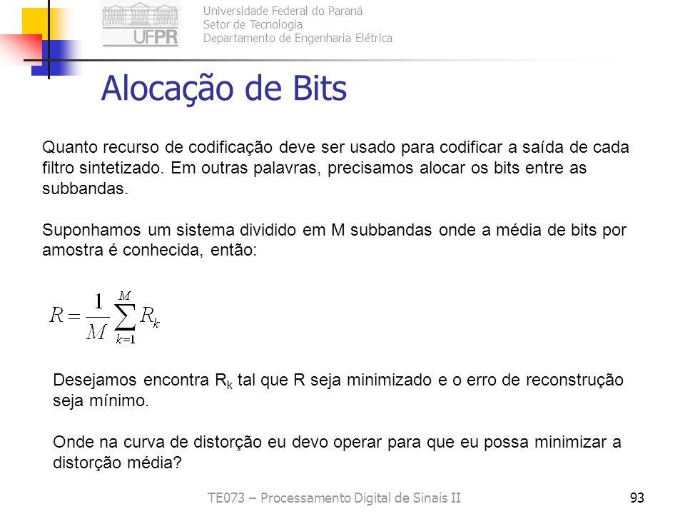 Universidade Federal do Paraná Setor de Tecnologia Departamento de Engenharia Elétrica TE073 – Processamento Digital de Sinais II93 Alocação de Bits Q