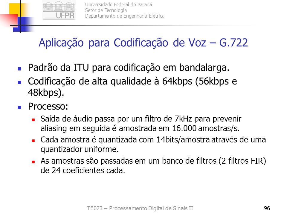 Universidade Federal do Paraná Setor de Tecnologia Departamento de Engenharia Elétrica TE073 – Processamento Digital de Sinais II96 Aplicação para Cod