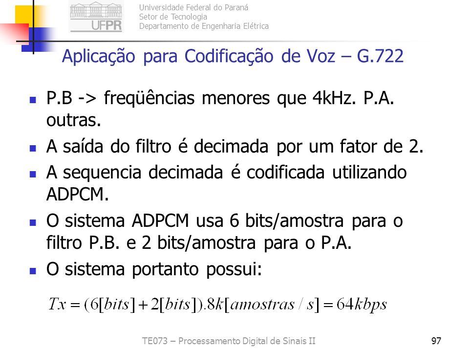Universidade Federal do Paraná Setor de Tecnologia Departamento de Engenharia Elétrica TE073 – Processamento Digital de Sinais II97 Aplicação para Cod