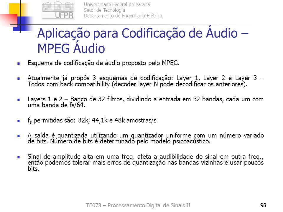 Universidade Federal do Paraná Setor de Tecnologia Departamento de Engenharia Elétrica TE073 – Processamento Digital de Sinais II98 Aplicação para Cod